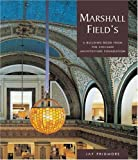 img - for Marshall Field's (A Building Book) book / textbook / text book