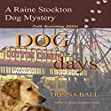 Dog Days: Raine Stockton Dog Mystery Volume 10 Audiobook by Donna Ball Narrated by Donna Postel