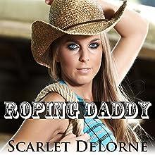 Roping Daddy Audiobook by Scarlet DeLorne Narrated by Sierra Kline