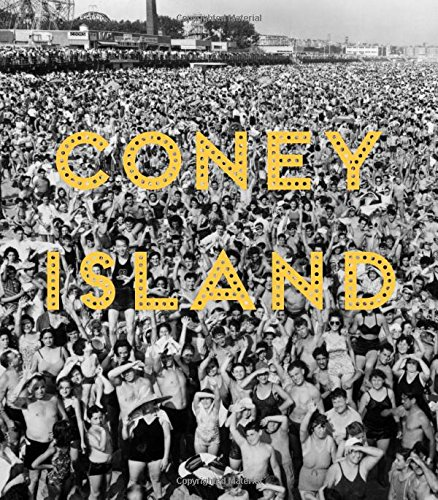 Coney Island: Visions of an American Dreamland, 1861--2008