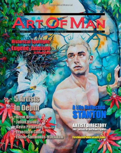 The Art of Man - Twelfth Edition: Fine Art of the Male Form Quarterly Journal: 12