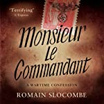 Monsieur le Commandant | Romain Slocombe