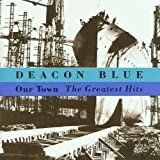 Our Town: The Greatest Hits Deacon Blue