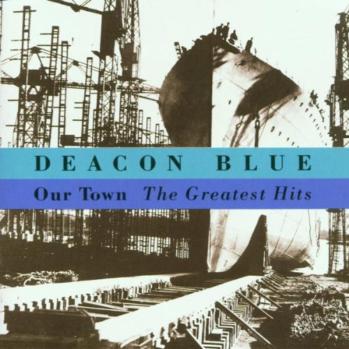 Deacon Blue - Our Town - Greatest Hits - Zortam Music