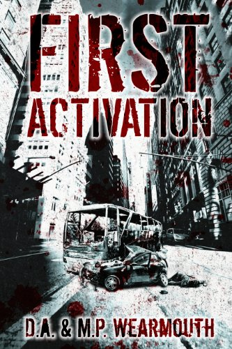 Book: First Activation - A Post Apocalyptic Thriller by D.A. & M.P. Wearmouth