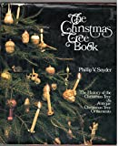 img - for The Christmas Tree Book the History of the Christmas Tree & Antique Christmas Tree Ornaments book / textbook / text book