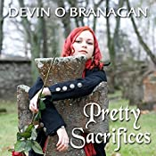 Pretty Sacrifices: Legend of Glory, Book 2 | Devin O'Branagan