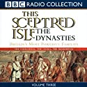 This Sceptred Isle: The Dynasties, Volume 3 Audiobook by Christopher Lee Narrated by Anna Massey