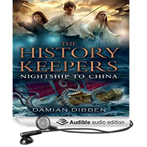 The History Keepers: Nightship to China (Unabridged)