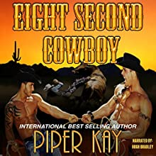 Eight Second Cowboy (       UNABRIDGED) by Piper Kay Narrated by Hugh Bradley