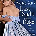Last Night with the Duke: Rakes of St. James Series, Book 1 Audiobook by Amelia Grey Narrated by Alison Larkin