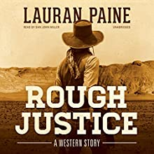 Rough Justice: A Western Story Audiobook by Lauran Paine Narrated by Dan John Miller