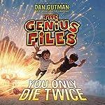 You Only Die Twice: The Genius Files, Book 3   Dan Gutman