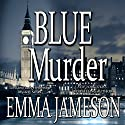 Blue Murder: Lord & Lady Hetheridge, Volume 2 Audiobook by Emma Jameson Narrated by Matthew Lloyd Davies