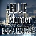 Blue Murder: Lord & Lady Hetheridge, Volume 2 Audiobook by Emma Jameson Narrated by Matthew Lloyd Davies
