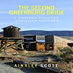 The Second Greenburg Bride: The Greenburg Brides, Book 2 | Ainsley Scott