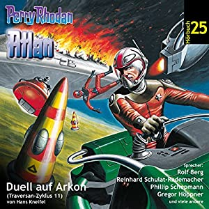Atlan - Duell auf Arkon (Perry Rhodan Hörspiel 25, Traversan-Zyklus 11) Hörspiel