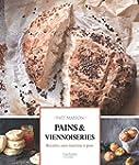 Pains et Viennoiseries: Recettes sans...