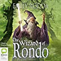 The Wizard of Rondo (       UNABRIDGED) by Emily Rodda Narrated by Edwina Wren