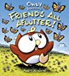 Owly and Wormy, friends all aflutter