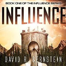 Influence: Influence Series, Book 1 | Livre audio Auteur(s) : David R. Bernstein Narrateur(s) : Heather Masters