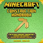 The Ultimate Minecraft Construction Handbook for Minecraft Building & Minecraft Crafting | Michael Marlon