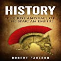 History: The Rise and Fall of the Spartan Empire Audiobook by Robert Paulson Narrated by Daniel Hawking
