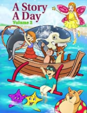 Stories for Kids: 31 Fun and Illustrated Children's Stories with Moral Lessons (A Story A Day 2)