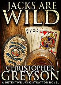 Jacks Are Wild: Detective Jack Stratton Mystery Series by Christopher Greyson ebook deal