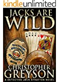 JACKS ARE WILD: Detective Jack Stratton Mystery Series (Detective Jack Stratton Mystery Thriller Series Book 3) (English Edition)