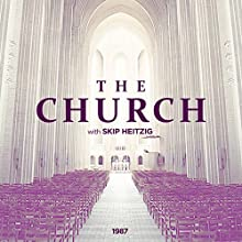 The Church  by Skip Heitzig Narrated by Skip Heitzig