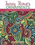 Fancy Flower Ornaments: Coloring Book...