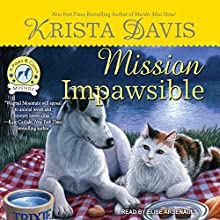 Mission Impawsible: Paws & Claws Mystery Series, Book 4 Audiobook by Krista Davis Narrated by Elise Arsenault