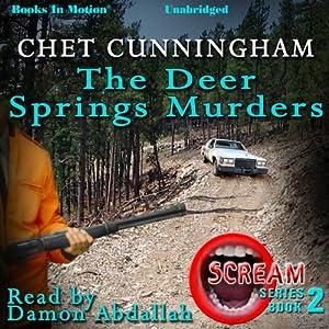 The Deer Springs Murders: Scream Series, Book 2 | [Chet Cunningham]