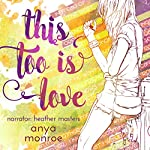 This Too Is Love   Anya Monroe