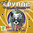 Spy Dog: Mummy Madness Audiobook by Andrew Cope Narrated by India Fisher