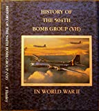 img - for History of the 504th Bomb Group (VH) in World War II Flying B-29 Superfortresses 313th Bombardment Wing (VH), 21st Bomber Command, 20th Air Force, United States Army Air Force book / textbook / text book