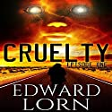 Cruelty (Episode One) (       UNABRIDGED) by Edward Lorn Narrated by Kevin R. Tracy