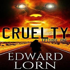 Cruelty (Episode One) Audiobook