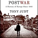Postwar: A History of Europe Since 1945 (       UNABRIDGED) by Tony Judt Narrated by Ralph Cosham