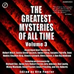 The Greatest Mysteries of All Time, Volume 3 | Robert Bloch,James Gould Cozzens,James Ellroy,Jacques Futrelle,Stephen King,Elmore Leonard,Ellery Queen,Ben Ray Redman,Evan Hunter