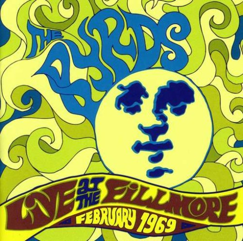 The Byrds - Live at the Fillmore: February 1969 - Zortam Music