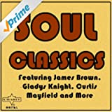Soul Classics Featuring James Brown, Gladys Knight, Curtis Mayfield and More
