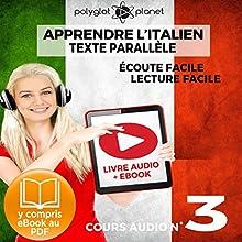 Apprendre l'Italien - Écoute Facile - Lecture Facile: Texte Parallèle Cours Audio No. 3: Lire et Écouter des Livres en Italien | Livre audio Auteur(s) :  Polyglot Planet Narrateur(s) : Eric Bianchi, Ory Meuel