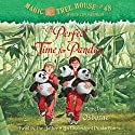 A Perfect Time for Pandas: Magic Tree House, Book 48 (       UNABRIDGED) by Mary Pope Osborne Narrated by Mary Pope Osborne