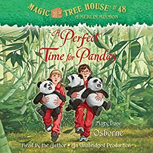 A Perfect Time for Pandas: Magic Tree House, Book 48 | [Mary Pope Osborne]