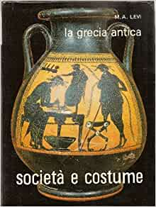 La Grecia antica: Torino 1902 - Milano 1998) LEVI Mario Attilio