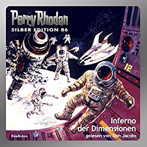 Inferno der Dimensionen (Perry Rhodan Silber Edition 86) Hörbuch