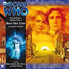 Brave New Town: Doctor Who: The Eighth Doctor Adventures Radio/TV Program Auteur(s) : Jonathan Clements Narrateur(s) : Paul McGann, Sheridan Smith