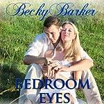 Bedroom Eyes | Becky Barker